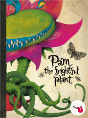 Pam, the frightful plant